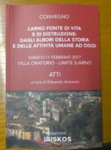 L'Arno fonte di vita e di distruzione: dagli albori della storia e delle attività umane ad oggi