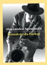 'Benedetti da Parker' di Alessandro Agostinelli