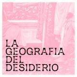 Locandina La GeografiadelDesiderio (Fontecomuneprato)